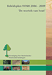 "Policy Plan 2006-2009, ""The roots of Timber """